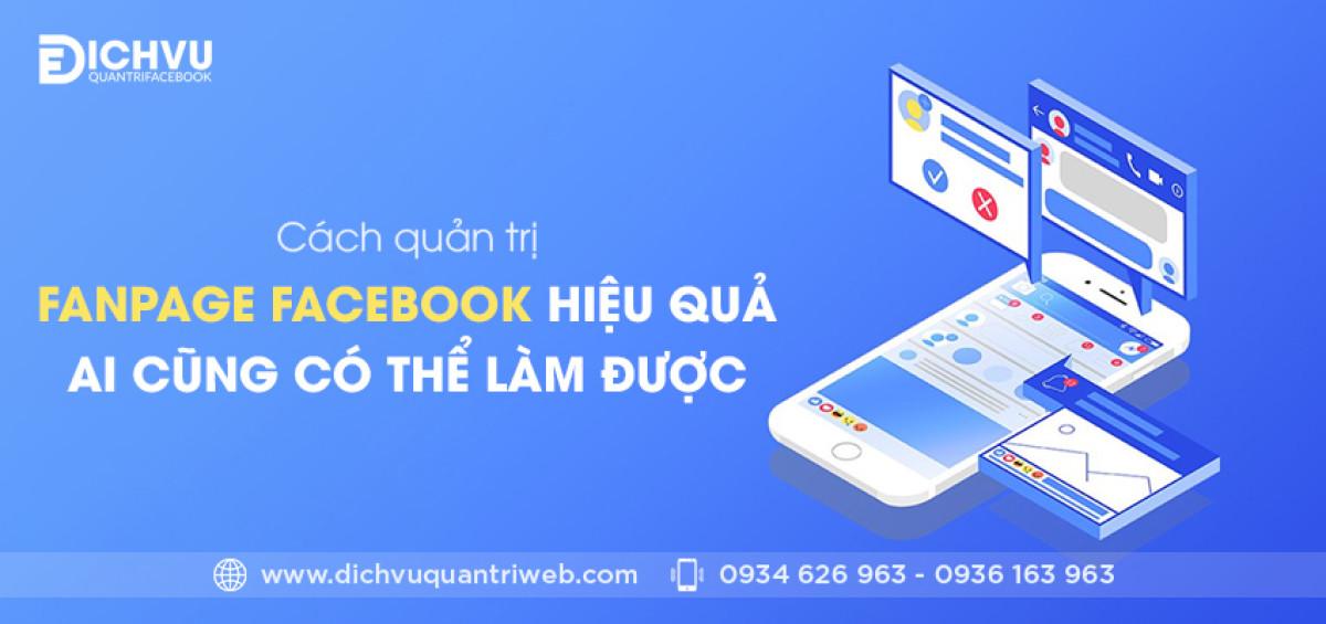 dichvuquantriweb-cach-quan-tri-fanpage-facebook-hieu-qua-ai-cung-co-the-lam-duoc-01