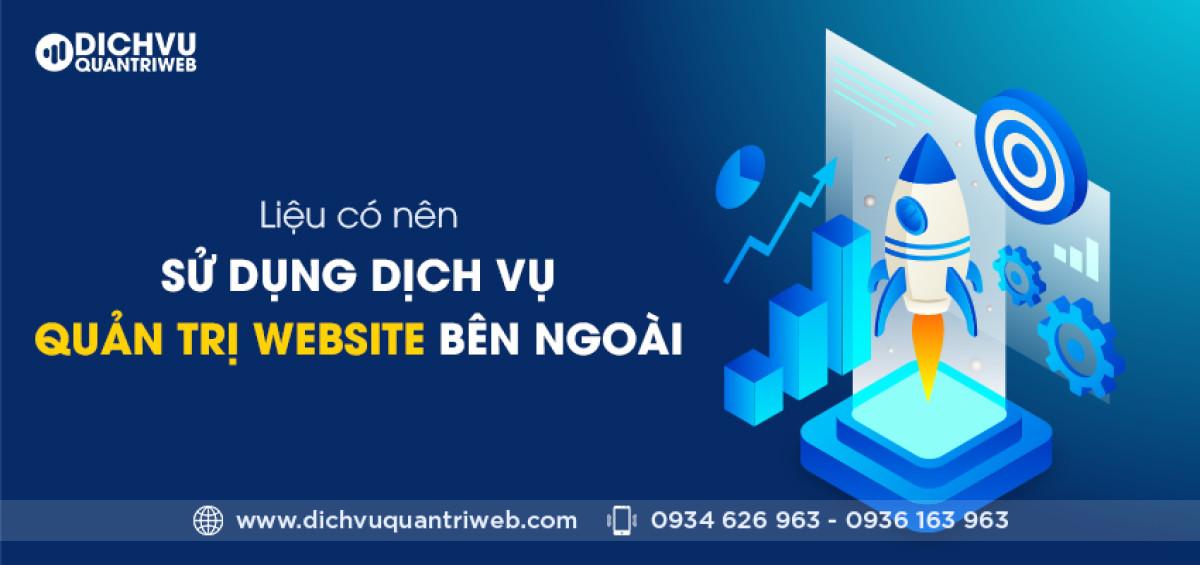 dichvuquantriweb-lieu-co-nen-su-dung-dich-vu-quan-tri-website-ben-ngoai-01