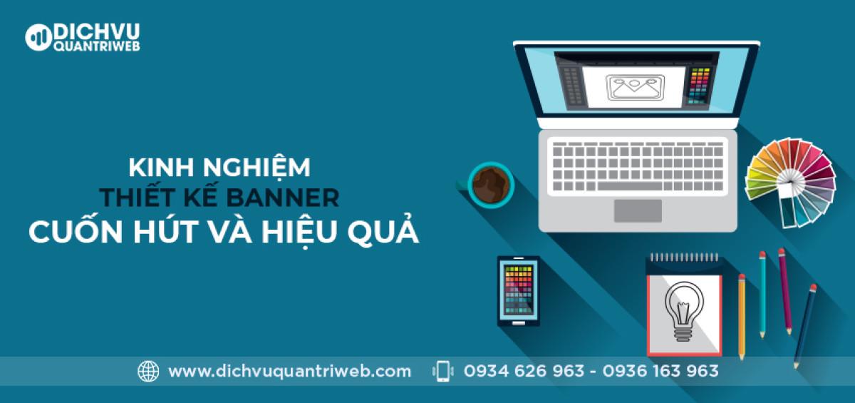 dich-vu-quan-tri-web-kinh-nghiem-thiet-ke-banner-cuon-hut-va-hieu-qua-01