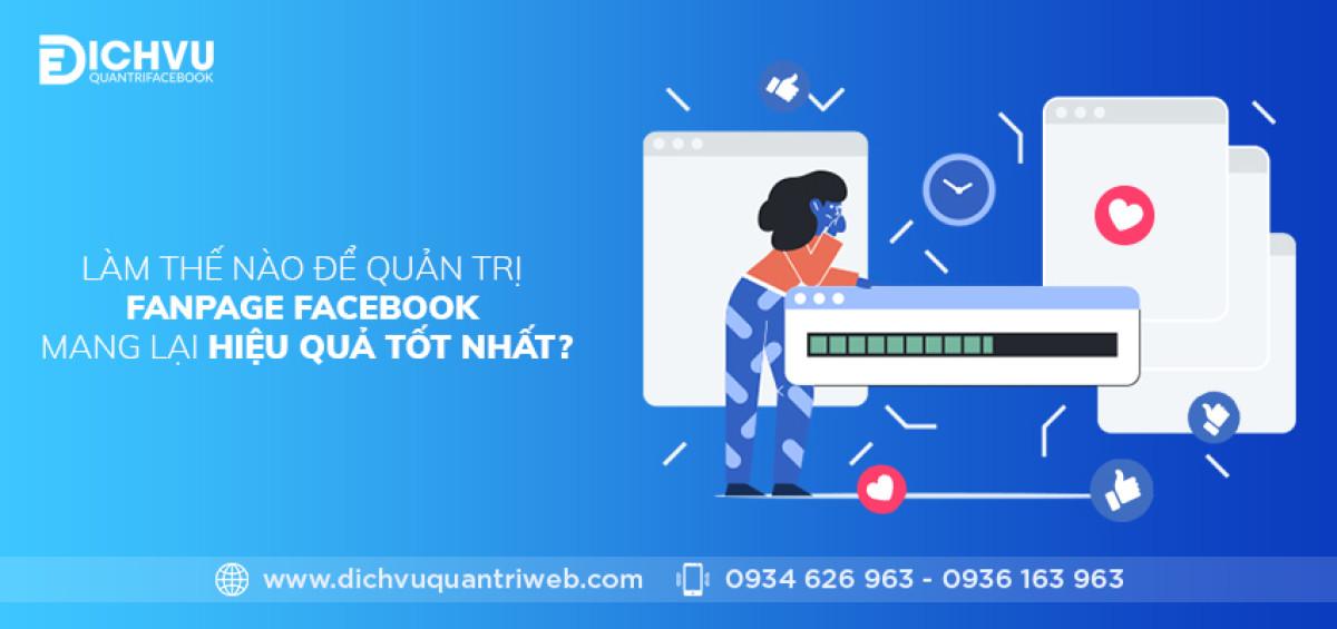 dich-vu-quan-tri-web-lam-the-nao-de-quan-tri-fanpage-facebook-mang-lai-hieu-qua-tot-nhat-1