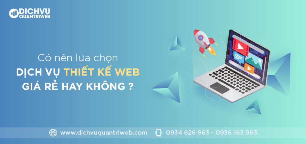 dichvuquantriweb-co-nen-lua-chon-dich-vu-thiet-ke-web-gia-re-hay-khong-01