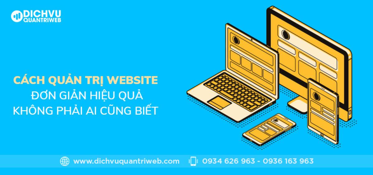 dich-vu-quan-tri-web-cach-quan-tri-webstie-don-gian-hieu-qua-khong-phai-ai-cung-biet-01