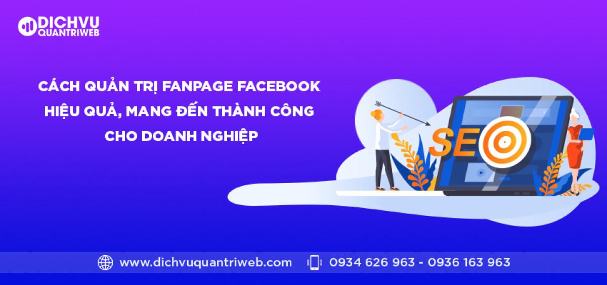 dichvuquantriweb-cach-quan-tri-fanpage-facebook-hieu-qua-mang-den-thanh-cong-cho-doanh-nghiep-01