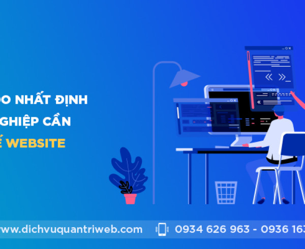dichvuquantriweb-nhung-ly-do-nhat-dinh-doanh-nghiep-can-thiet-ke-website-01
