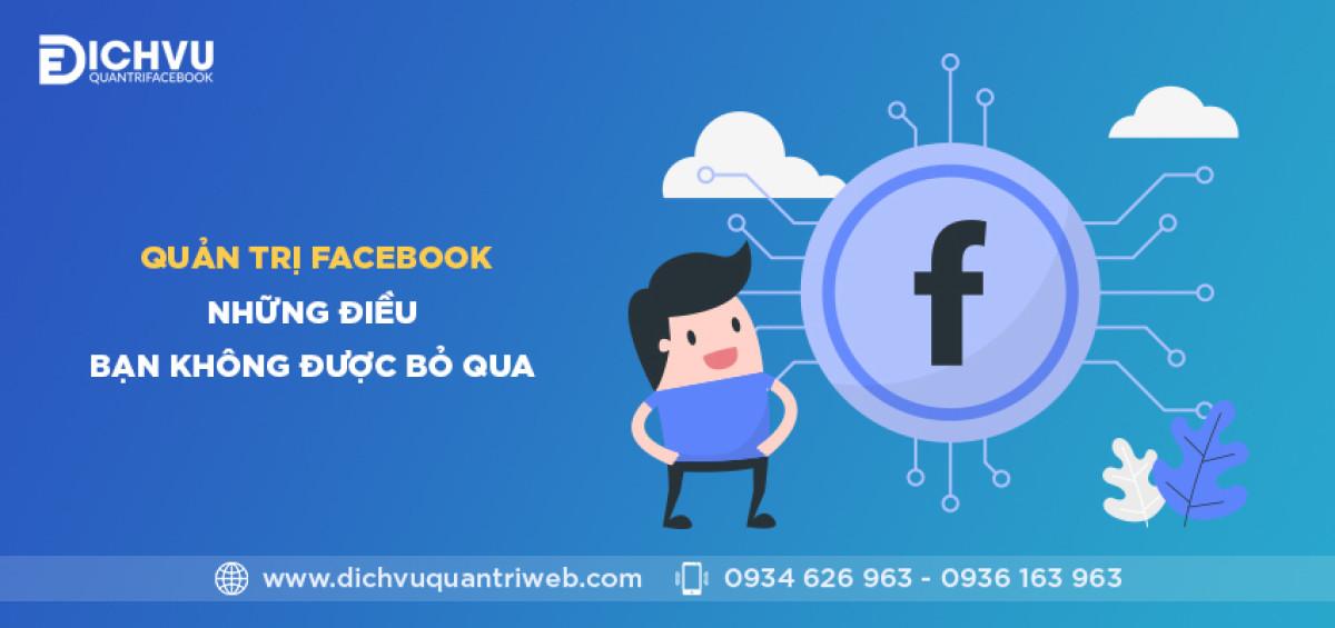 dichvuquantriweb-quan-tri-facebook-nhung-dieu-ban-khong-duoc-bo-qua-01