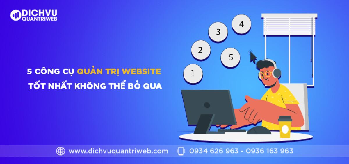 dichvuquantriweb-5-cong-cu-quan-tri-website-tot-nhat-khong-the-bo-qua-01