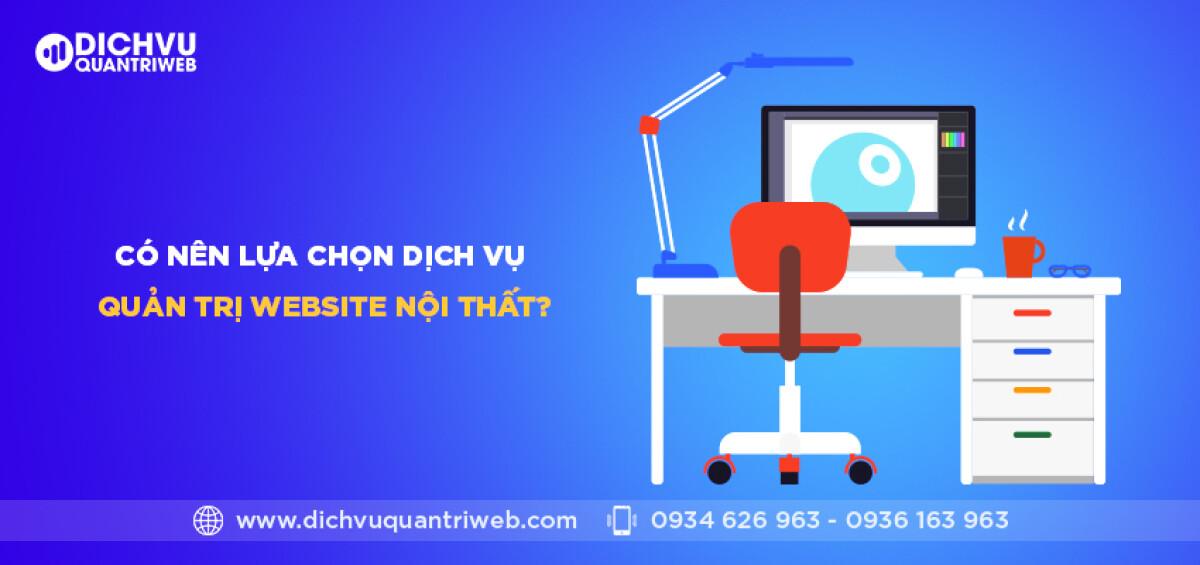 dichvuquantriweb-Co-nen-lua-chon-dich-vu-quan-tri-website-noi-that-01