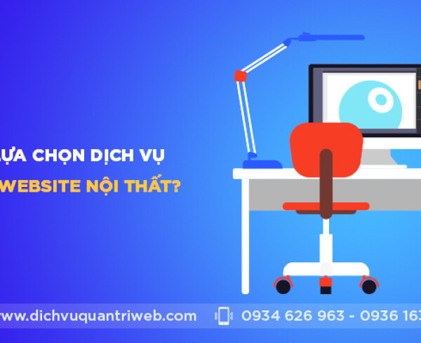 dichvuquantriweb-Co-nen-lua-chon-dich-vu-quan-tri-website-noi-that-01