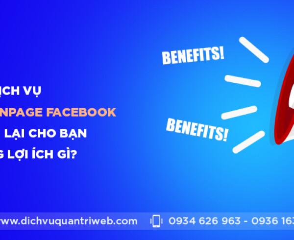 dichvuquantriweb-dich-vu-quan-tri-fanpage-facebook-se-mang-lai-cho-ban-nhung-loi-ich-gi-01