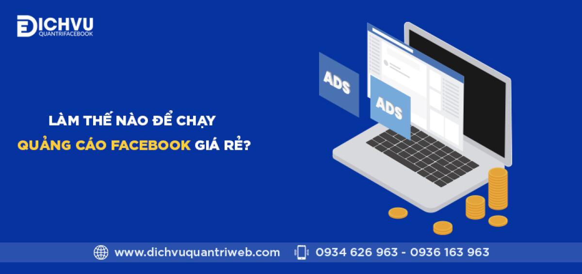dichvuquantriweb-lam-the-nao-de-chay-quang-cao-facebook-gia-re-01
