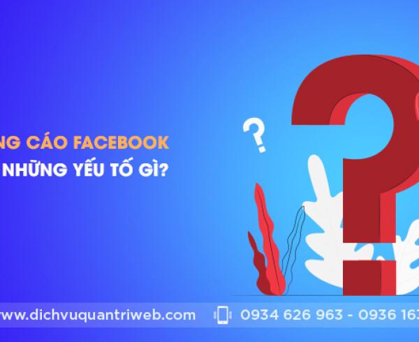 dichvuquantriweb-quang-cao-facebook-can-luu-y-nhung-yeu-to-gi-01