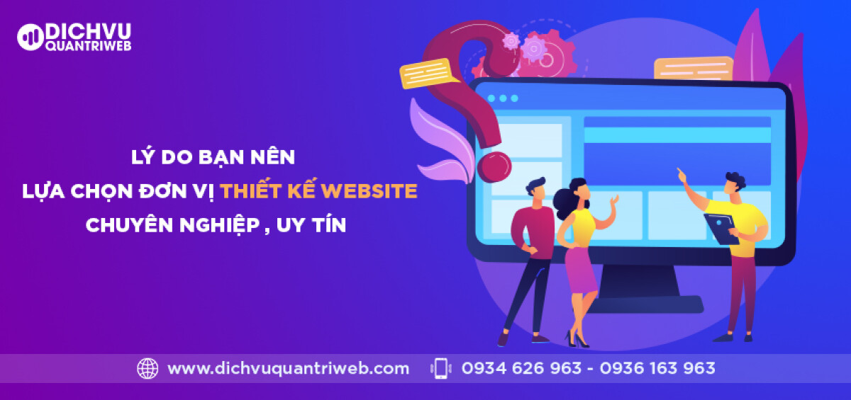 dichvuquantriweb-Ly-do-ban-nen-lua-chon-don-vi-thiet-ke-website-chuyen-nghiep-uy-tin-01