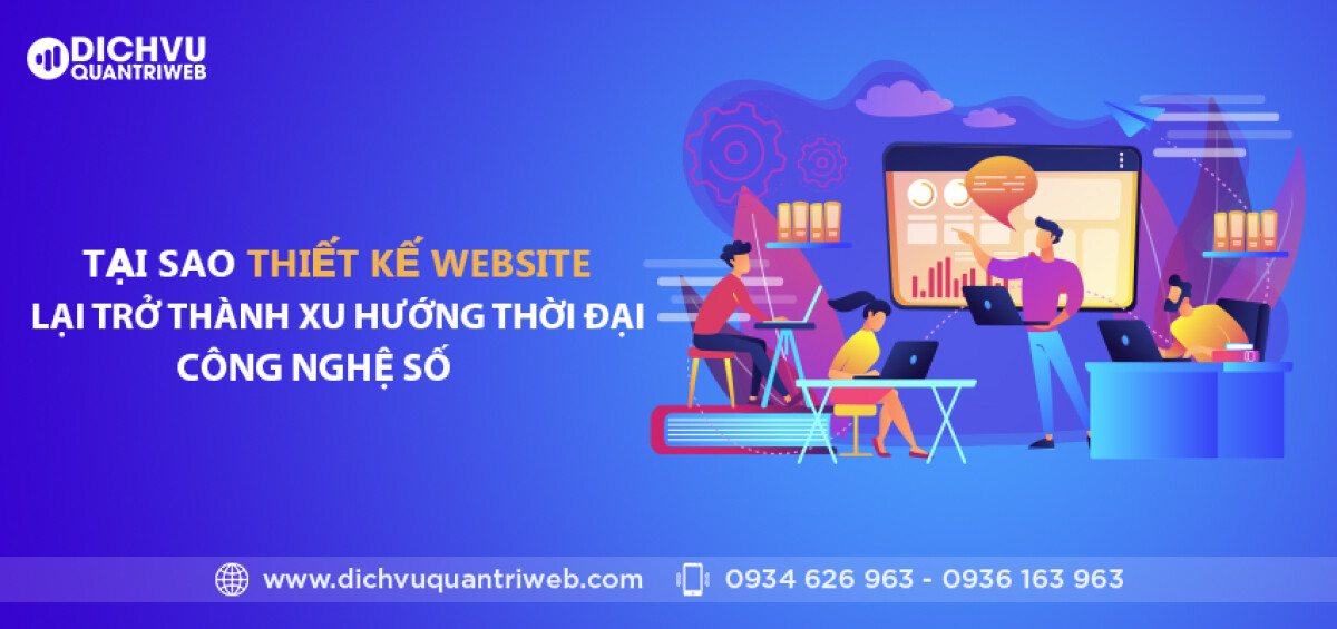dichvuquantriweb-Tai-sao-thiet-ke-website-lai-tro-thanh-xu-huong-thoi-dai-cong-nghe-so-01