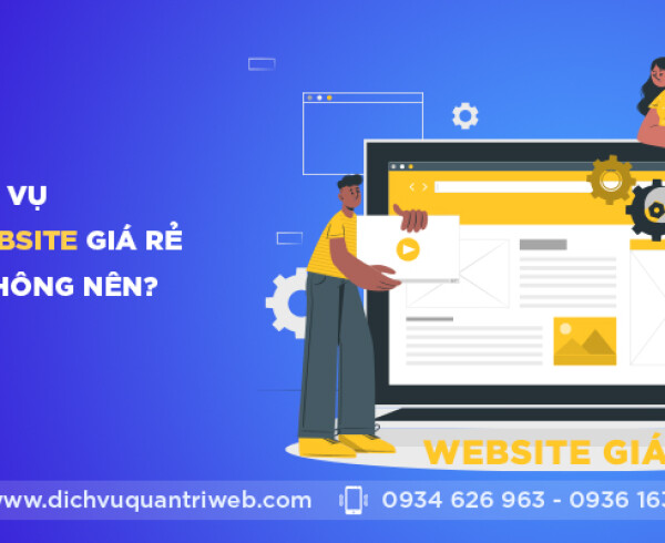 dichvuquantriweb-Dich-vu-thiet-ke-website-gia-re-Nen-hay-khong-nen-01