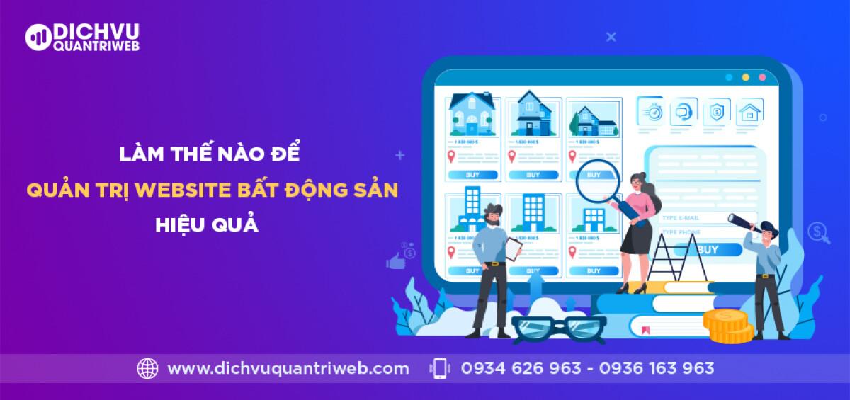 dichvuquantriweb-Lam-the-nao-de-quan-tri-website-bat-dong-san-hieu-qua-01