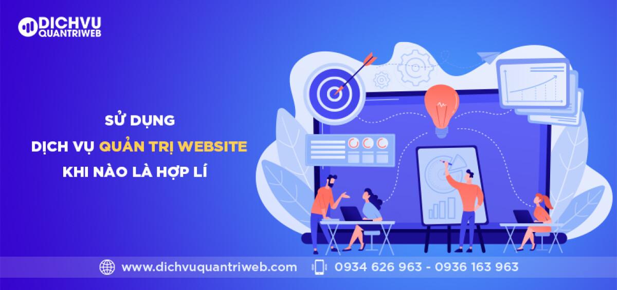 dichvuquantriweb-Su-dung-dich-vu-quan-tri-website-khi-nao-la-hop-ly-01