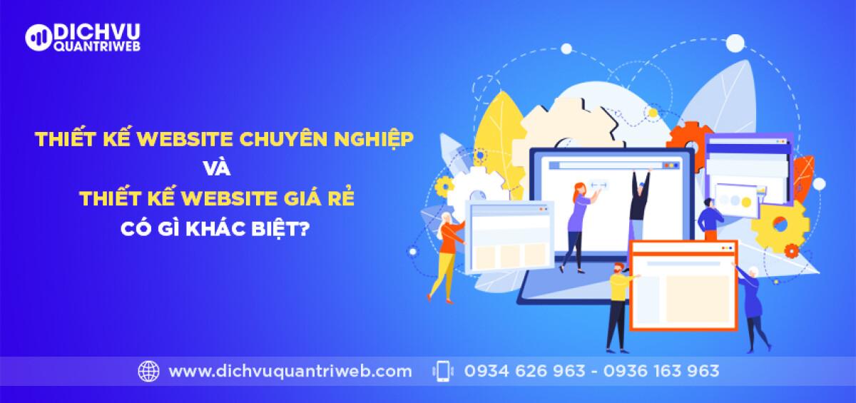 dichvuquantriweb-Thiet-ke-website-chuyen-nghiep-va-thiet-ke-website-gia-re-co-gi-khac-biet-01