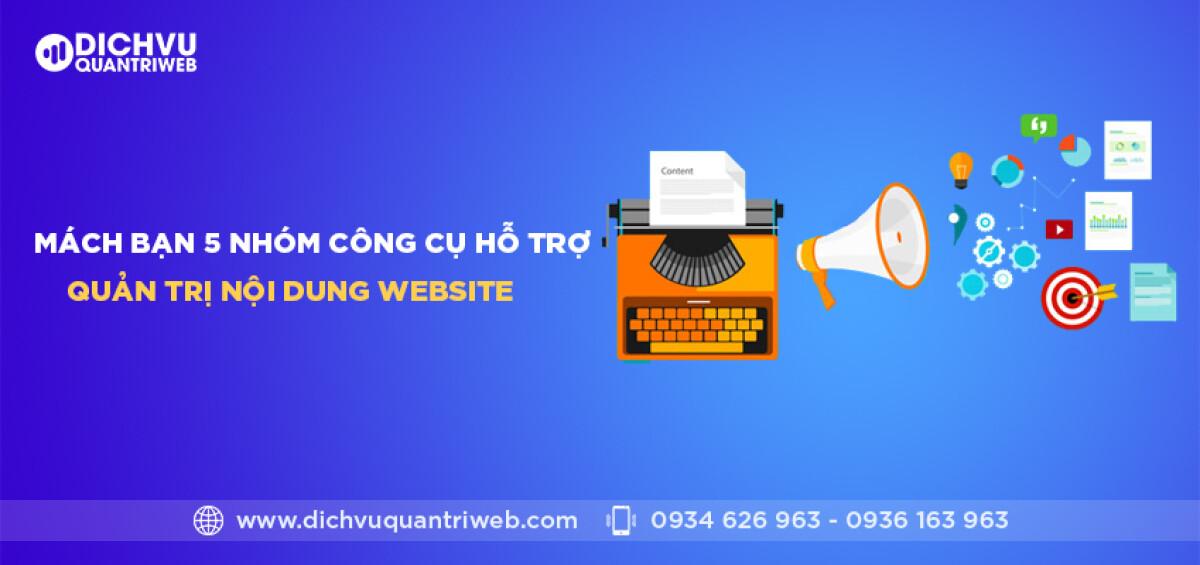 dichvuquantriweb-Mach-ban-5-nhom-cong-cu-ho-tro-quan-tri-noi-dung-website-01