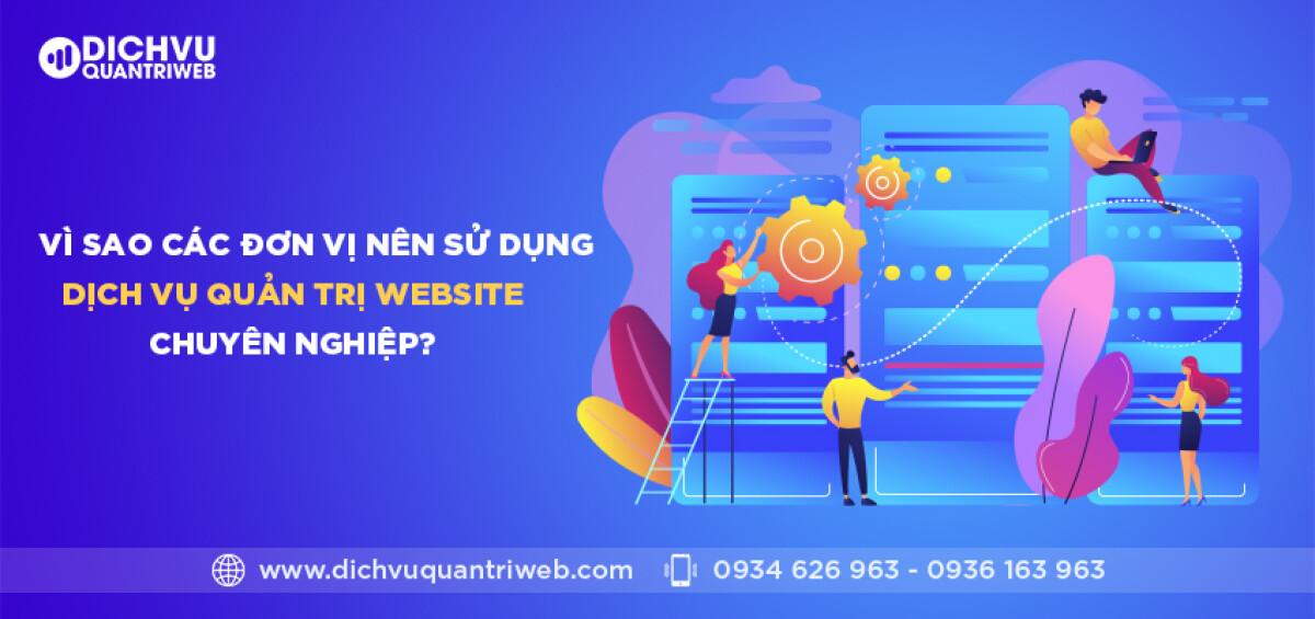 dichvuquantriweb-Vi-sao-cac-don-vi-nen-su-dung-dich-vu-quan-tri-website-chuyen-nghiep-01