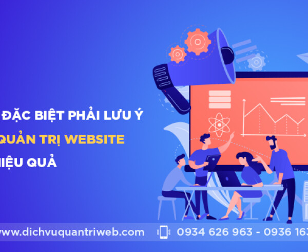 dichvuquantriweb-Nhung-luu-y-dac-biet-phai-luu-y-neu-muon-quan-tri-website-hieu-qua-01