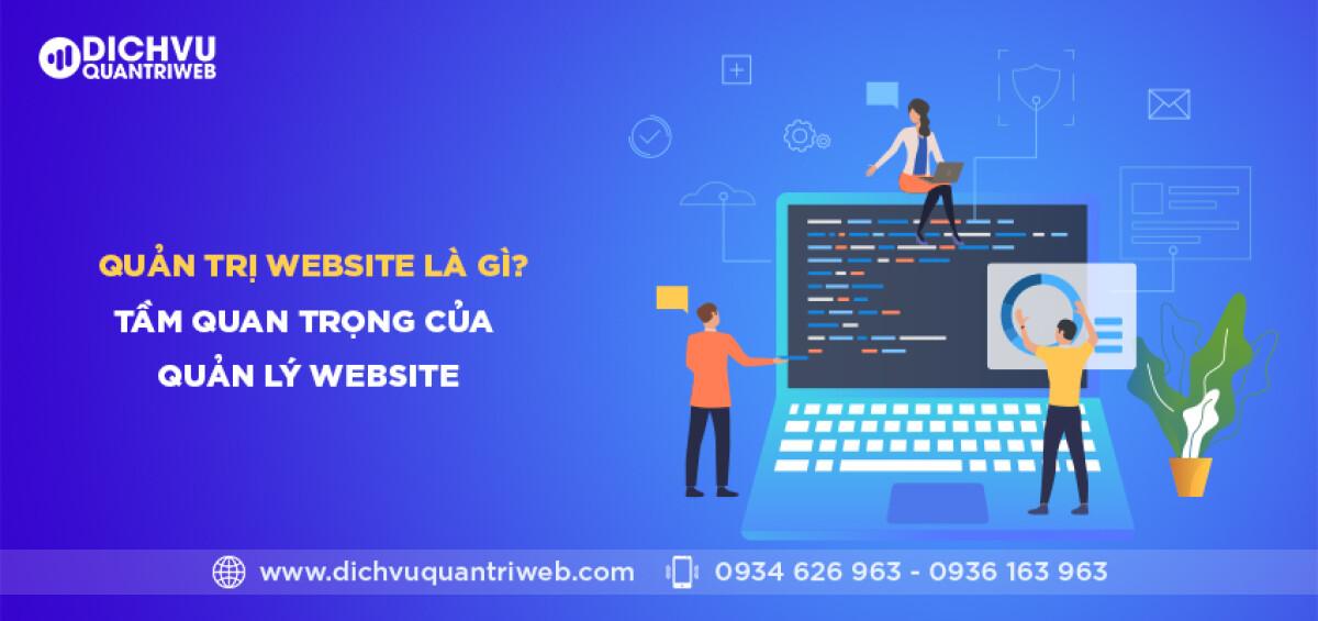 dichvuquantriweb-Quan-ly-website-la-gi-Tam-quan-trong-cua-quan-ly-website-01