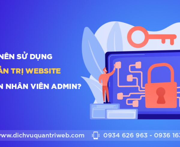 dichvuquantriweb-tai-sao-nen-su-dung-dich-vu-quan-tri-website-thay-vi-tuyen-nhan-vien-admin-01
