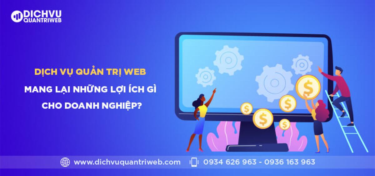 dichvuquantriweb-Dich-vu-quan-tri-web-mang-lai-nhung-loi-ich-gi-cho-doanh-nghiep-01