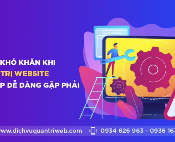dichvuquantriweb-Nhung-kho-khan-khi-quan-tri-website-doanh-nghiep-de-dang-gap-phai-01