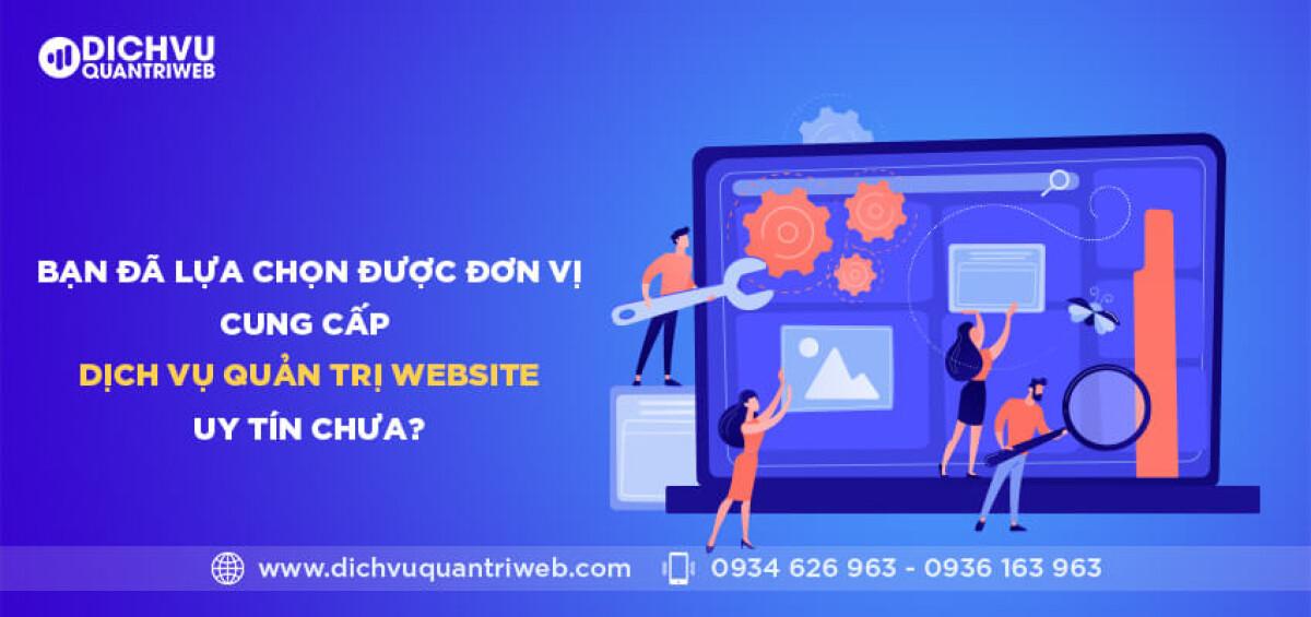dichvuquantriweb-ban-da-lua-chon-duoc-don-vi-cung-cap-dich-vu-quan-tri-website-uy-tin-chua-01