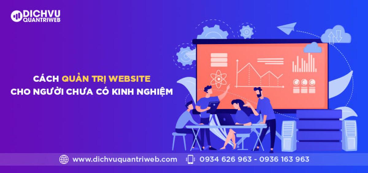 dichvuquantriweb-cach-quan-tri-web-cho-nguoi-chua-co-kinh-nghiem-01