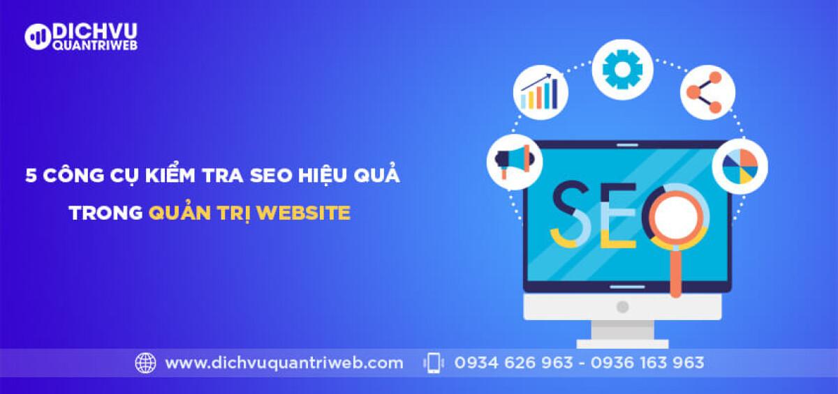 dichvuquantriweb-5-cong-cu-kiem-tra-seo-hieu-qua-trong-quan-tri-web-01