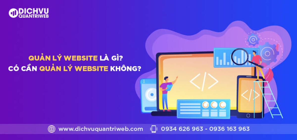 dichvuquantriweb-quan-ly-website-la-gi-co-can-quan-ly-website-khong-01