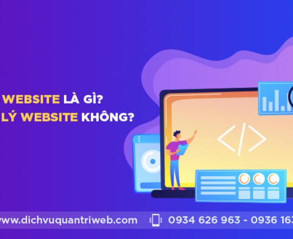 dichvuquantriweb-quan-ly-website-la-gi-co-can-quan-ly-website-khong-01
