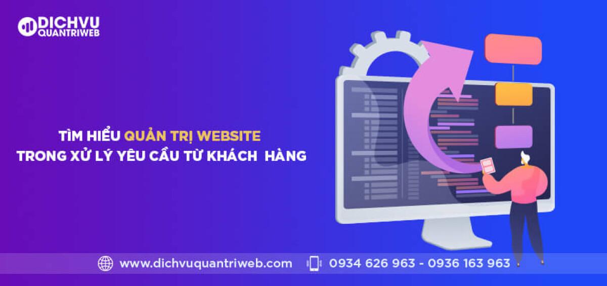 dichvuquantriweb-tim-hieu-quan-tri-website-trong-xu-ly-yeu-cau-khach-hang-01