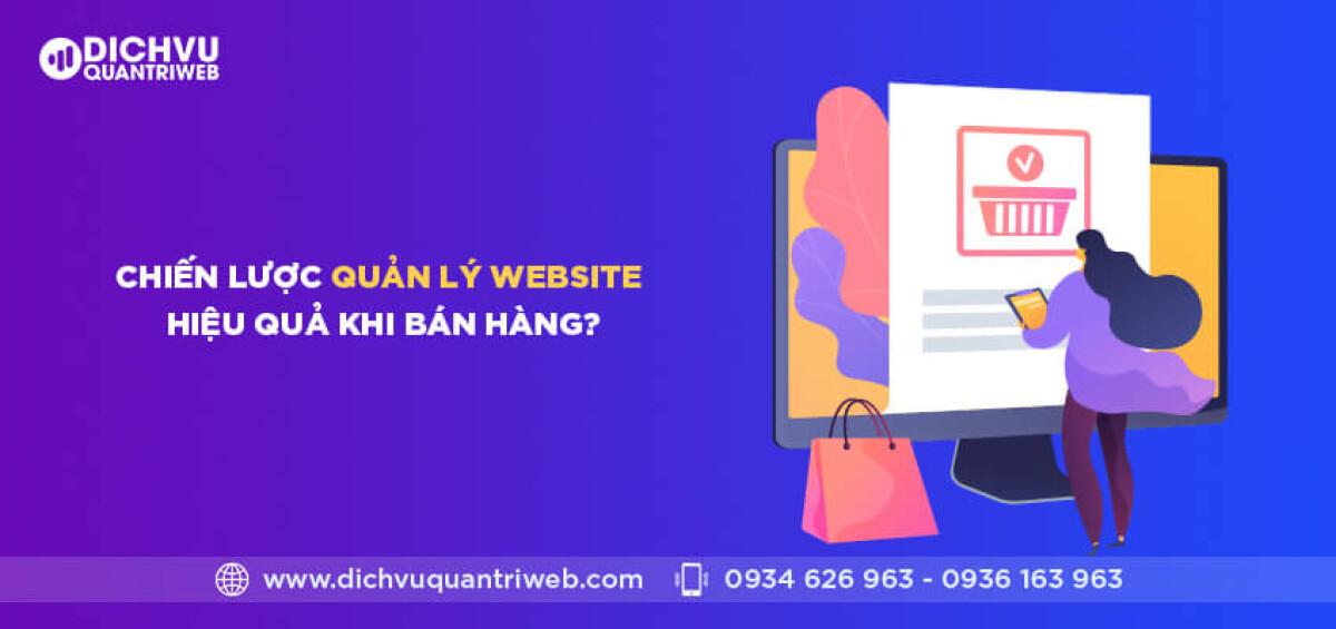 dichvuquantriweb-chien-luoc-quan-ly-website-hieu-qua-khi-ban-hang-01