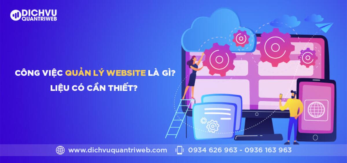 dichvuquantriweb-cong-viec-quan-ly-website-la-gi-lieu-co-can-thiet-01