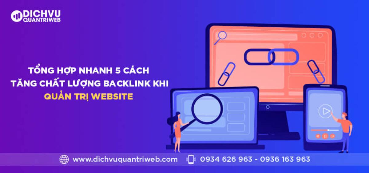 dichvuquantriweb-tong-hop-nhanh-5-cach-tang-chat-luong-backlink-khi-quan-tri-website-01