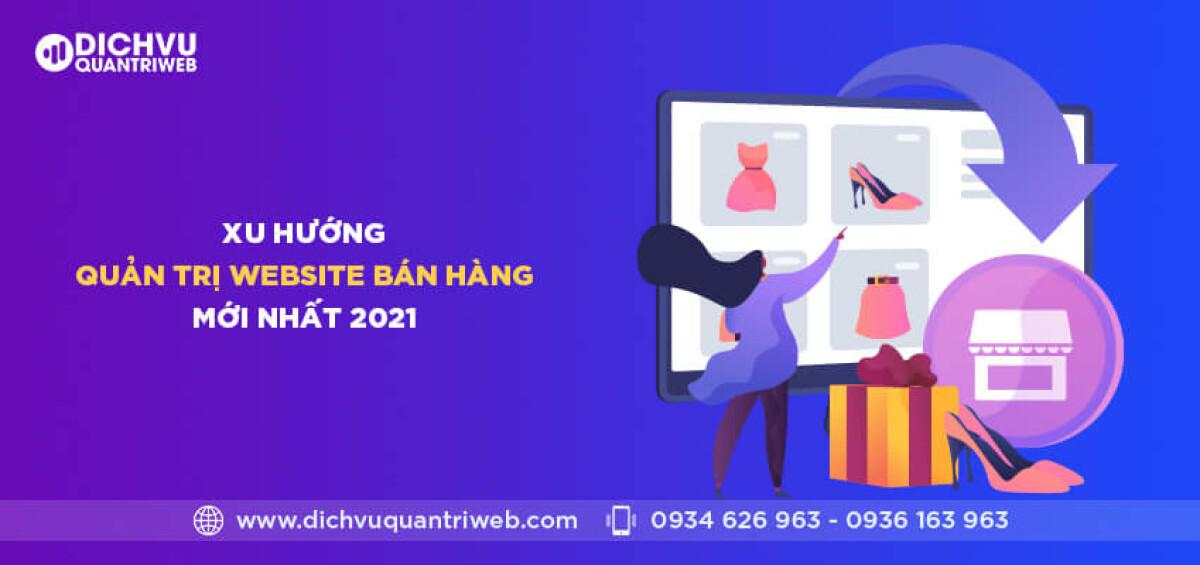 dichvuquantriweb-xu-huong-quan-tri-website-ban-hang-moi-nhat-2021-01